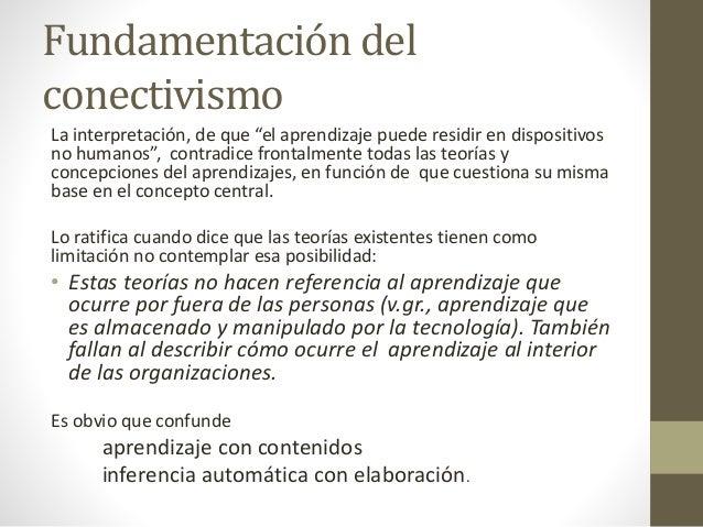 """Fundamentación del conectivismo La interpretación, de que """"el aprendizaje puede residir en dispositivos no humanos"""", contr..."""