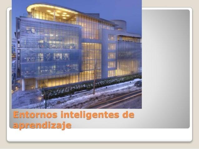 Entornos inteligentes de aprendizaje La investigación en entornos de comunicación móvil y social, ha desarrollado tecnolog...