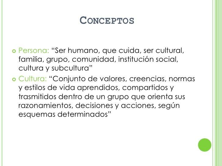 """CONCEPTOS Persona: """"Ser humano, que cuida, ser cultural,  familia, grupo, comunidad, institución social,  cultura y subcu..."""