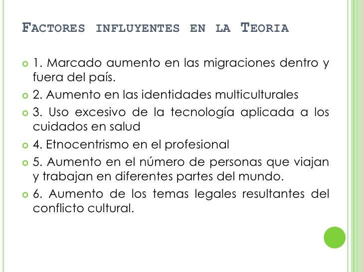 FACTORES   INFLUYENTES EN LA      TEORIA 1. Marcado aumento en las migraciones dentro y  fuera del país. 2. Aumento en l...