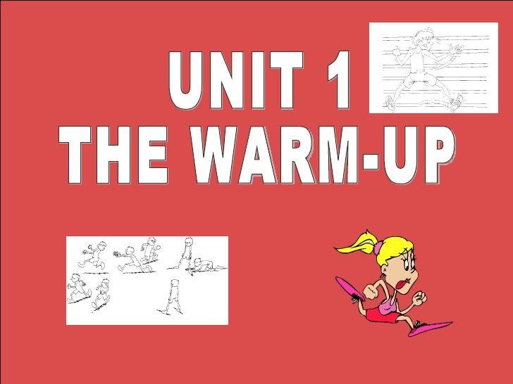 UNIT 1 THE WARM-UP