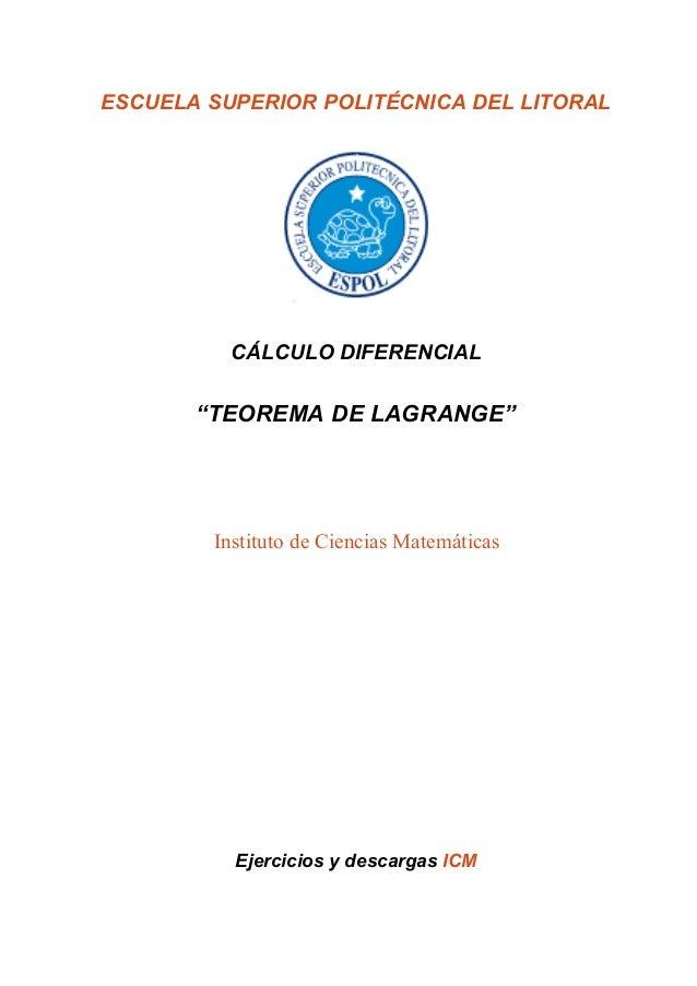 """ESCUELA SUPERIOR POLITÉCNICA DEL LITORAL CÁLCULO DIFERENCIAL """"TEOREMA DE LAGRANGE"""" Instituto de Ciencias Matemáticas Ejerc..."""