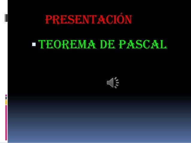 PresentaciónTeorema de pascal