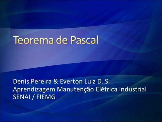 Denis Pereira & Everton Luiz D. S.Aprendizagem Manutenção Elétrica IndustrialSENAI / FIEMG