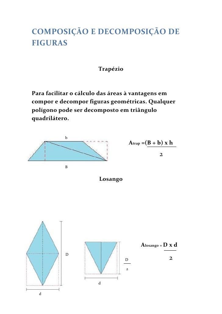 COMPOSIÇÃO E DECOMPOSIÇÃO DE FIGURAS<br />Trapézio<br />Para facilitar o cálculo das áreas à vantagens em compor e decompo...