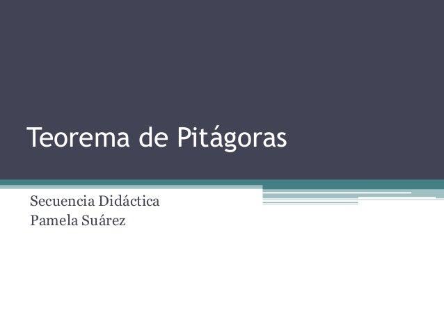 Teorema de Pitágoras  Secuencia Didáctica  Pamela Suárez