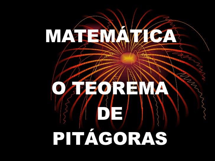 MATEMÁTICA O TEOREMA DE PITÁGORAS