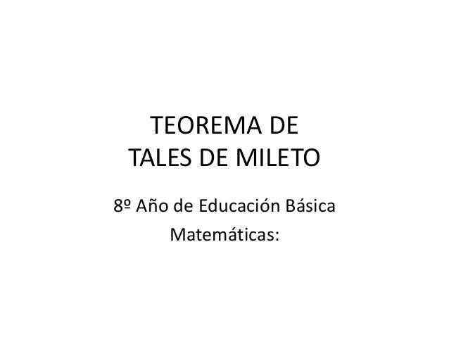 TEOREMA DE TALES DE MILETO 8º Año de Educación Básica Matemáticas: