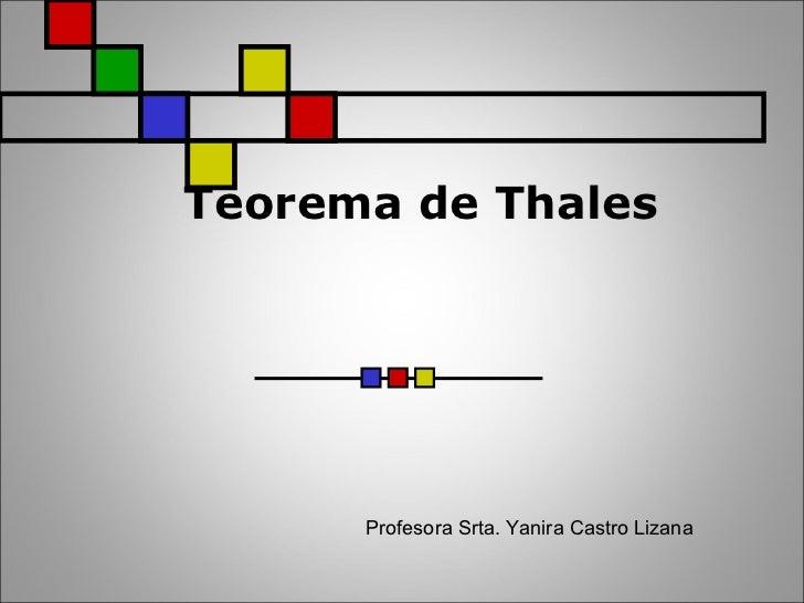 Teorema de Thales      Profesora Srta. Yanira Castro Lizana