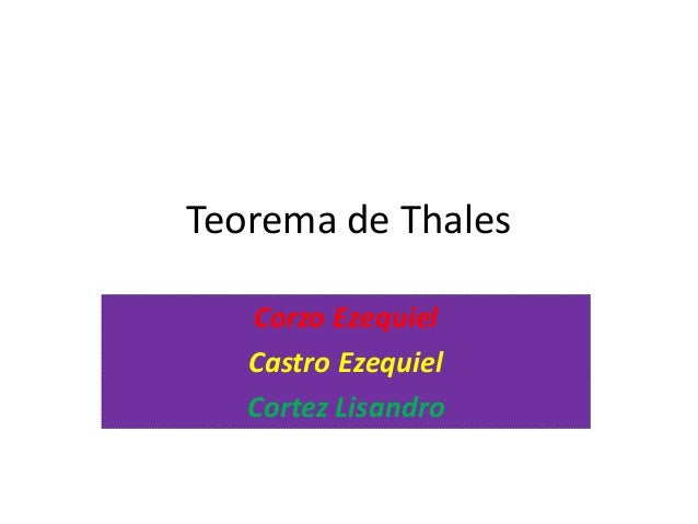 Teorema de Thales Corzo Ezequiel Castro Ezequiel Cortez Lisandro