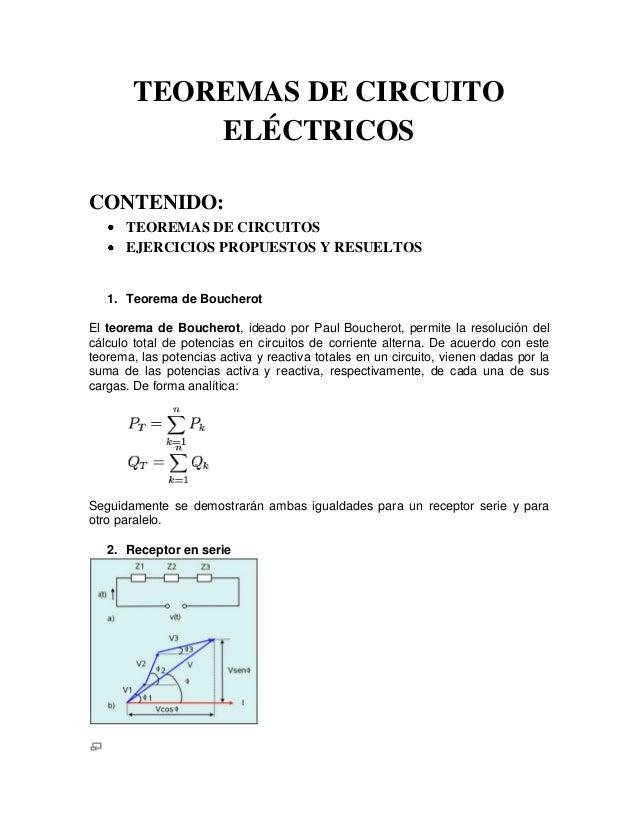 TEOREMAS DE CIRCUITO ELÉCTRICOS CONTENIDO: TEOREMAS DE CIRCUITOS EJERCICIOS PROPUESTOS Y RESUELTOS  1. Teorema de Bouchero...