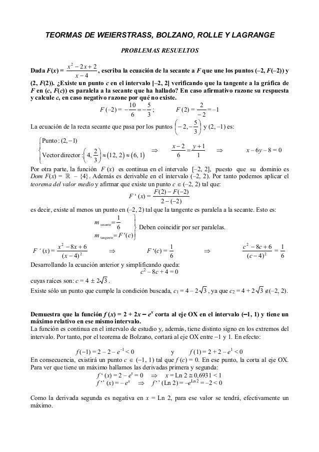 TEORMAS DE WEIERSTRASS, BOLZANO, ROLLE Y LAGRANGE PROBLEMAS RESUELTOS x 2 − 2x + 2 , escriba la ecuación de la secante a F...