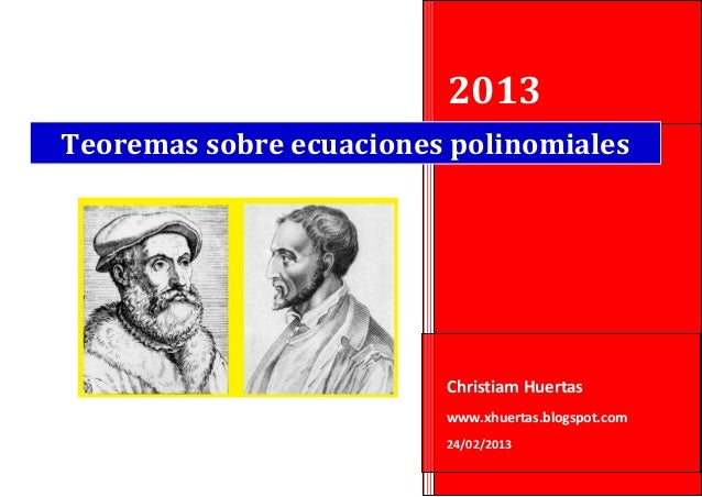 2013Teoremas sobre ecuaciones polinomiales                         Christiam Huertas                         www.xhuertas....
