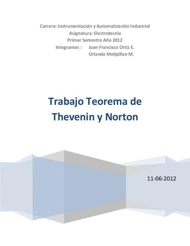 Carrera: Instrumentación y Automatización Industrial Asignatura: Electrotecnia Primer Semestre Año 2012 Integrantes : Juan...