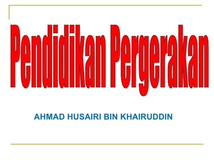 AHMAD HUSAIRI BIN KHAIRUDDIN