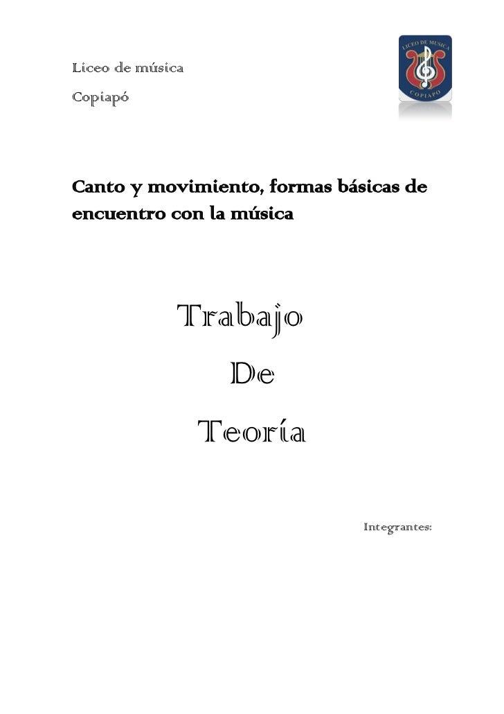 Liceo de músicaCopiapóCanto y movimiento, formas básicas deencuentro con la música              Trabajo                 De...