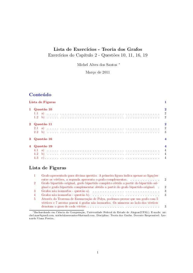 Lista de Exercícios - Teoria dos Grafos Exercícios do Capítulo 2 - Questões 10, 11, 16, 19 Michel Alves dos Santos ∗ Março...