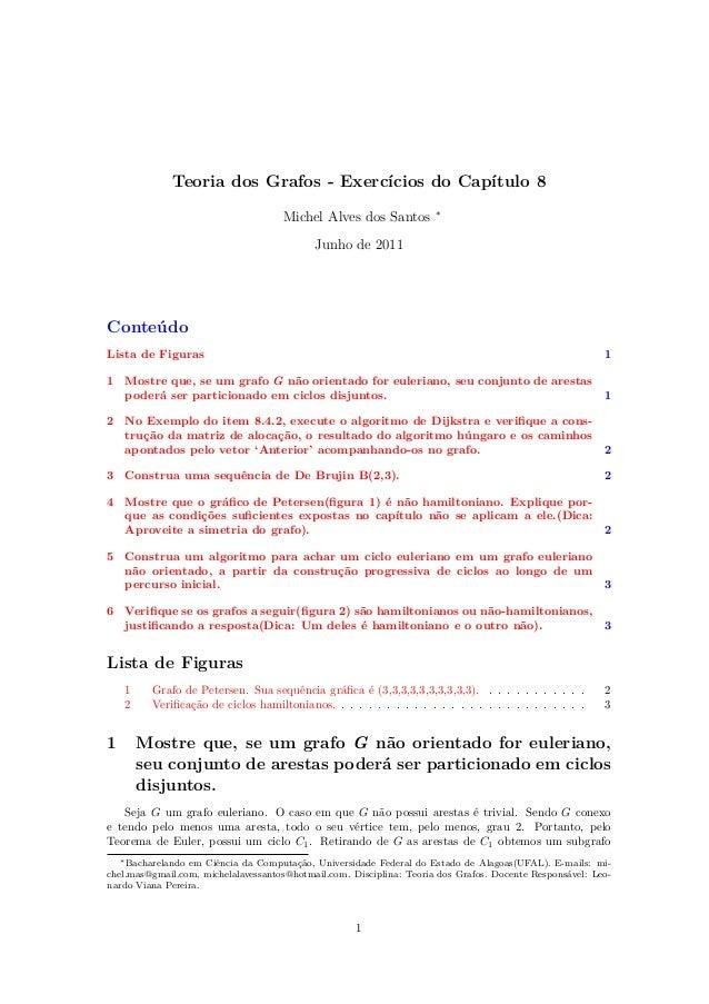 Teoria dos Grafos - Exercícios do Capítulo 8 Michel Alves dos Santos ∗ Junho de 2011 Conteúdo Lista de Figuras 1 1 Mostre ...