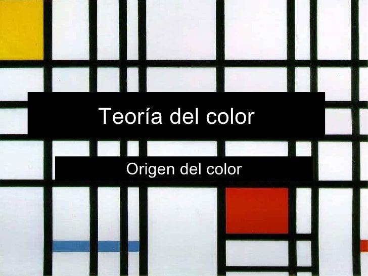Teoría del color Origen del color