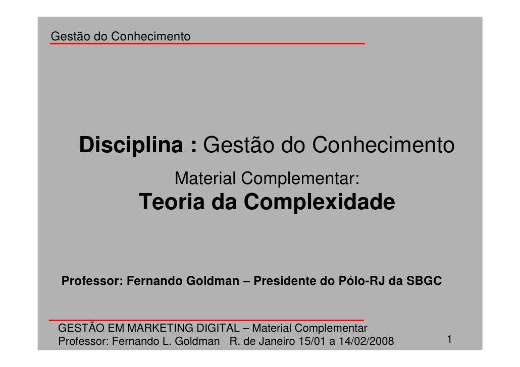 Gestão do Conhecimento         Disciplina : Gestão do Conhecimento                       Material Complementar:           ...