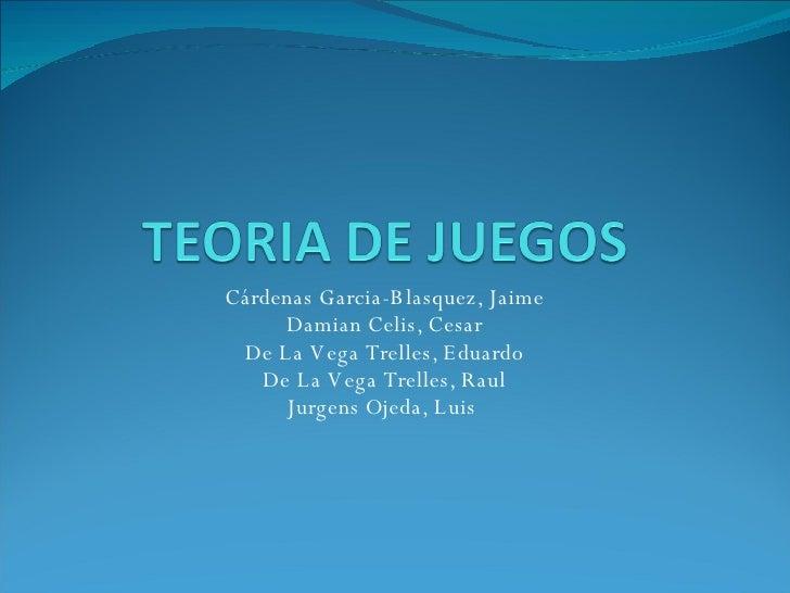 Cárdenas Garcia-Blasquez, Jaime Damian Celis, Cesar De La Vega Trelles, Eduardo De La Vega Trelles, Raul Jurgens Ojeda, Lu...