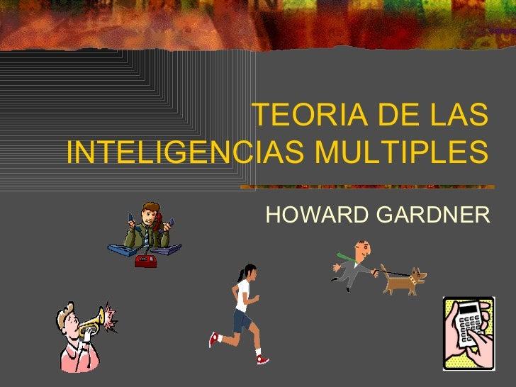 TEORIA DE LAS INTELIGENCIAS MULTIPLES HOWARD GARDNER
