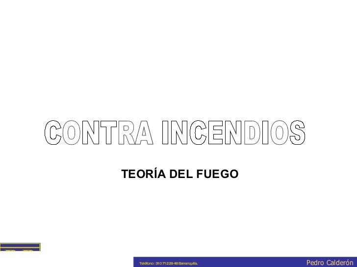CONTRA INCENDIOS TEORÍA DEL FUEGO