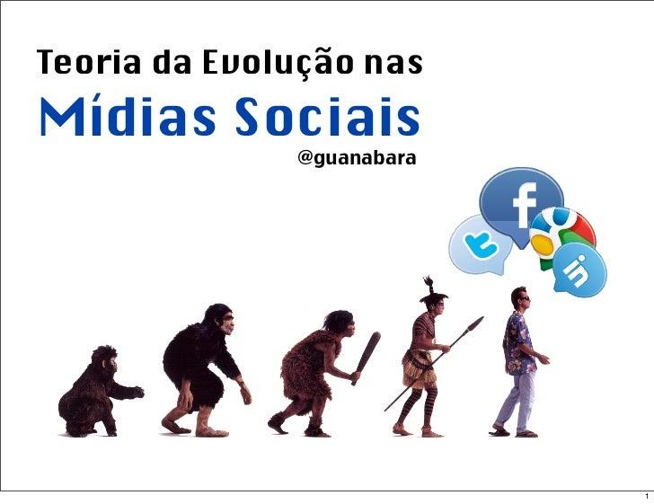 Teoria da Evolução nasMídias Sociais              @guanabara                           1