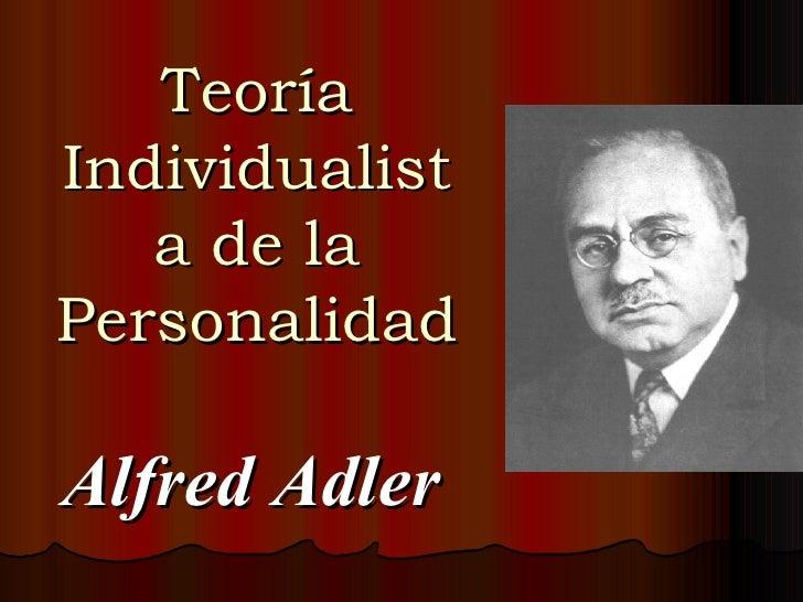 Teoría Individualista de la Personalidad Alfred Adler