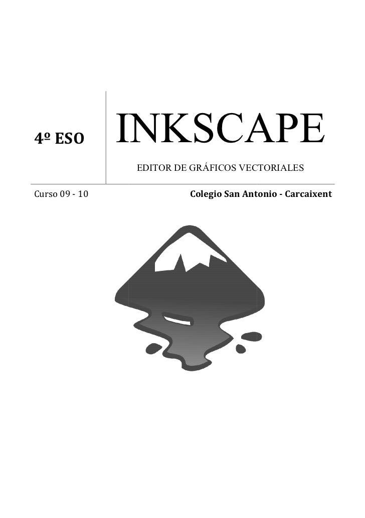 4º ESO          INKSCAPE                EDITOR DE GRÁFICOS VECTORIALESCurso 09 - 10            Colegio San Antonio - Carca...