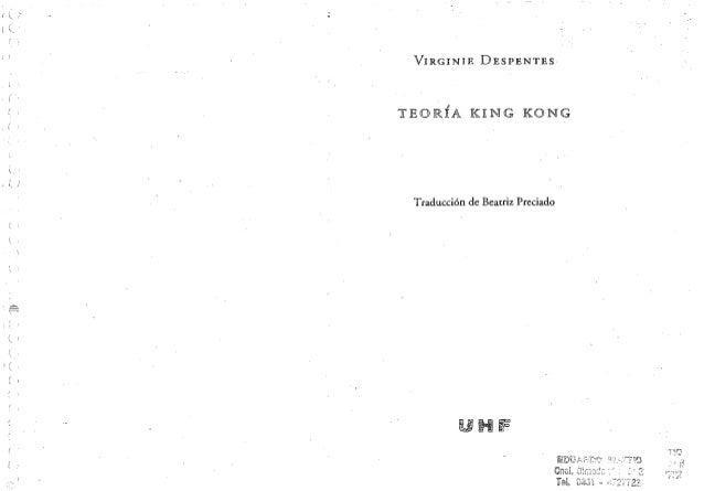 VXRGINIE DESPENTES       ,TEOR][A K][NG KONG Traducción de Beatriz Preciado           UHF