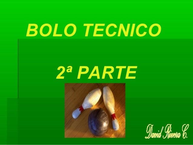 BOLO TECNICO  2ª PARTE