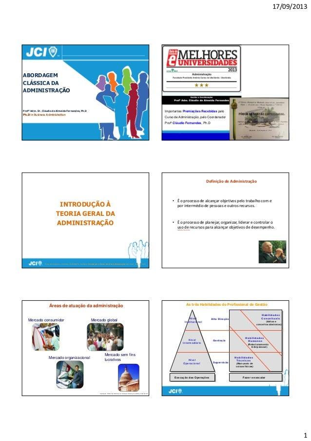 17/09/2013 1 IdalbertoChiavenato ABORDAGEM CLÁSSICA DA ADMINISTRAÇÃO Profº Adm. Dr. Cláudio de Almeida Fernandes, Ph.D Ph....