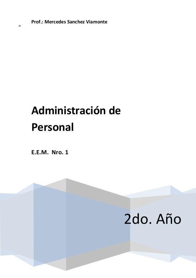 n  Prof.: Mercedes Sanchez Viamonte  Administración de Personal E.E.M. Nro. 1  2do. Año