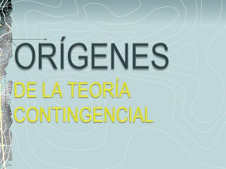TEORÍA CONTINGENCIAL DE LA ADMNISTRACIÓN Slide 3