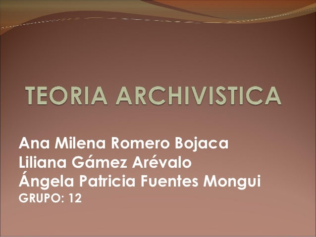 Ana Milena Romero BojacaLiliana Gámez ArévaloÁngela Patricia Fuentes MonguiGRUPO: 12