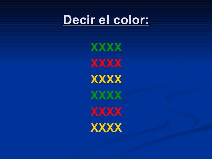 Decir el color: <ul><li>XXXX </li></ul><ul><li>XXXX </li></ul><ul><li>XXXX </li></ul><ul><li>XXXX </li></ul><ul><li>XXXX <...