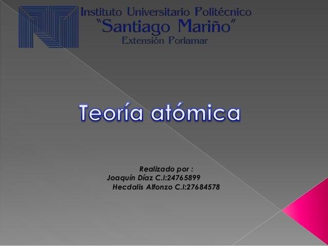 Realizado por : Joaquín Díaz C.I:24765899 Hecdalis Alfonzo C.I:27684578
