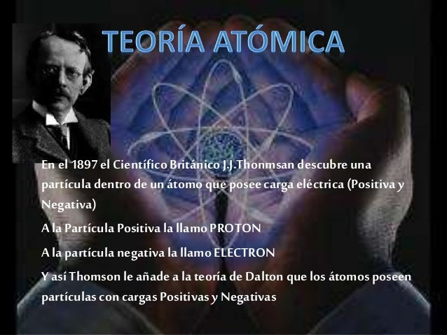 Thomson También Descubreque hay átomos que tienen los mismos protones pero su masa varia estos lo llamo (ISOTOPOS) Thomson...