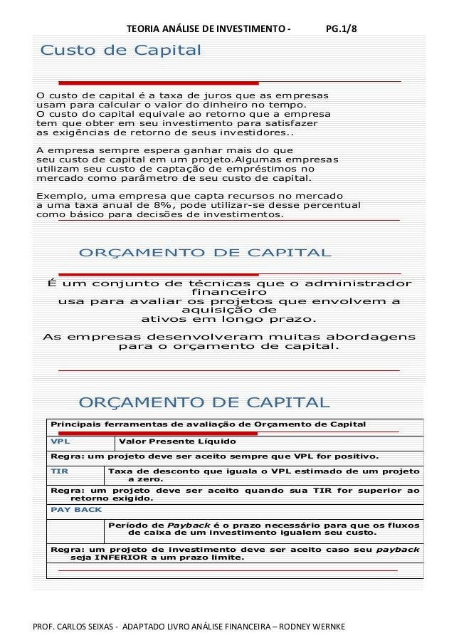 TEORIA ANÁLISE DE INVESTIMENTO - PG.1/8 PROF. CARLOS SEIXAS - ADAPTADO LIVRO ANÁLISE FINANCEIRA – RODNEY WERNKE Custo de C...