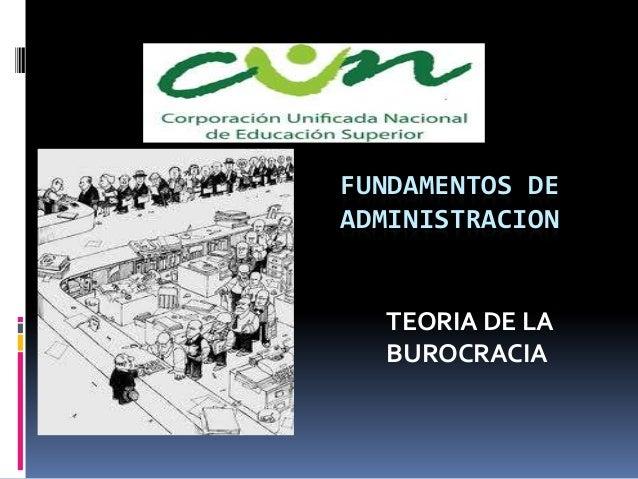 FUNDAMENTOS DE ADMINISTRACION TEORIA DE LA BUROCRACIA