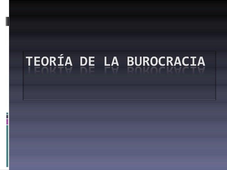 Teoria BurocráTica Slide 1