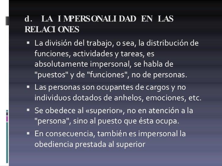 d. LA IMPERSONALIDAD EN LAS RELACIONES  <ul><li>La división del trabajo, o sea, la distribución de funciones, actividades ...