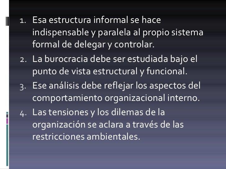 <ul><li>Esa estructura informal se hace indispensable y paralela al propio sistema formal de delegar y controlar. </li></u...