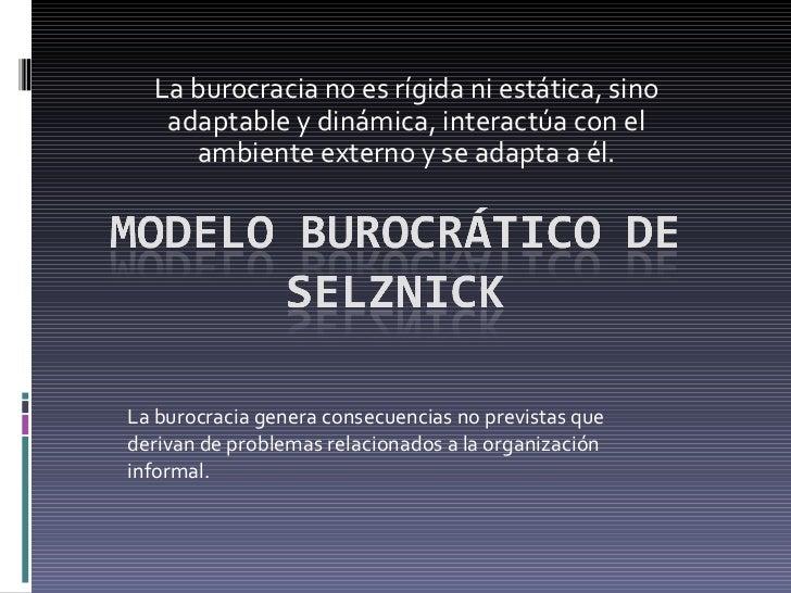 La burocracia genera consecuencias no previstas que derivan de problemas relacionados a la organización informal. La buroc...