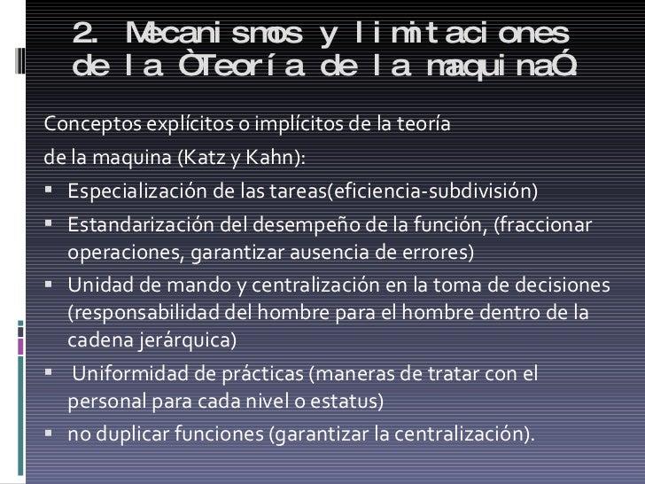 """2. Mecanismos y limitaciones de la """"Teoría de la maquina"""". <ul><li>Conceptos explícitos o implícitos de la teoría </li></u..."""