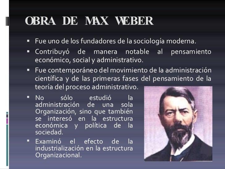 OBRA DE MAX WEBER  <ul><li>Fue uno de los fundadores de la sociología moderna.  </li></ul><ul><li>Contribuyó de manera no...
