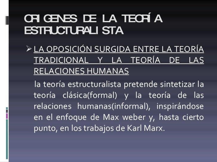 ORIGENES DE LA TEORÍA ESTRUCTURALISTA <ul><li>LA OPOSICIÓN SURGIDA ENTRE LA TEORÍA TRADICIONAL Y LA TEORÍA DE LAS RELACION...