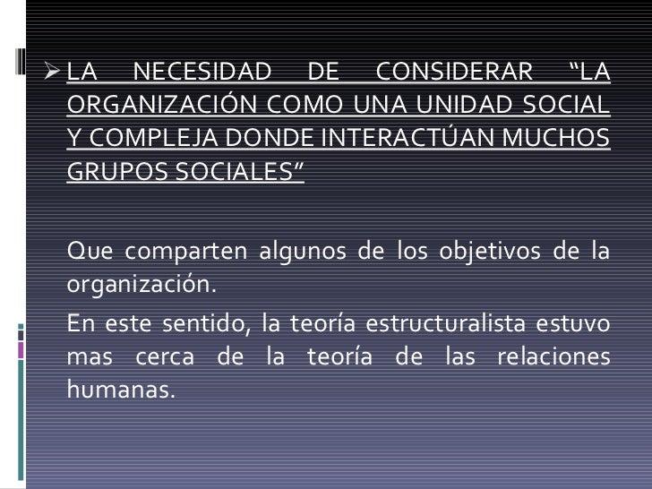 """<ul><li>LA NECESIDAD DE CONSIDERAR """"LA ORGANIZACIÓN COMO UNA UNIDAD SOCIAL Y COMPLEJA DONDE INTERACTÚAN MUCHOS GRUPOS SOCI..."""