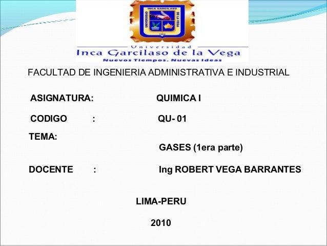 FACULTAD DE INGENIERIA ADMINISTRATIVA E INDUSTRIALASIGNATURA:             QUIMICA ICODIGO      :           QU- 01TEMA:    ...